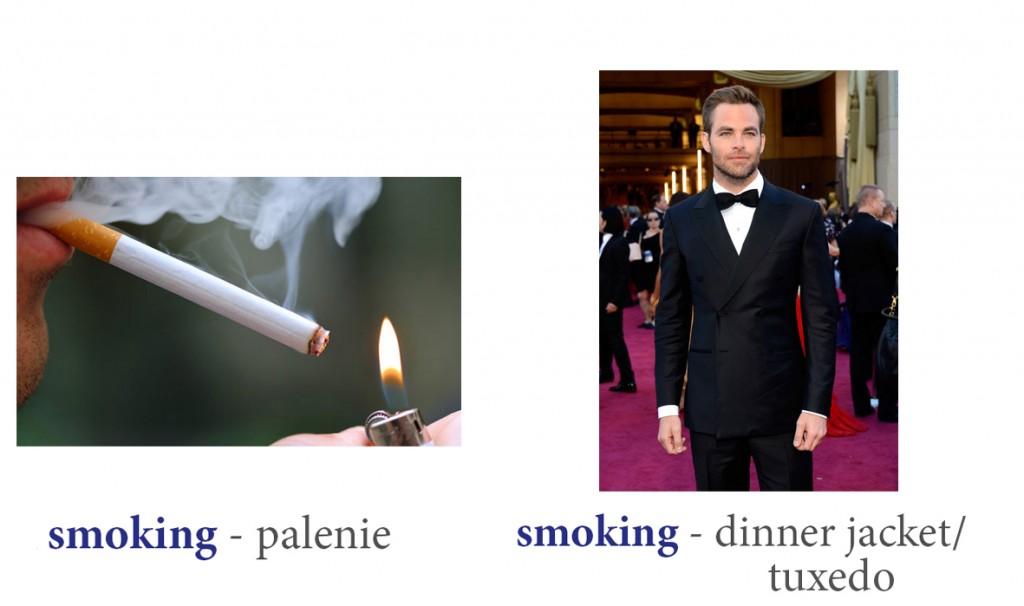 smoking = palenie, smoking = dinner jacket/tuxedo