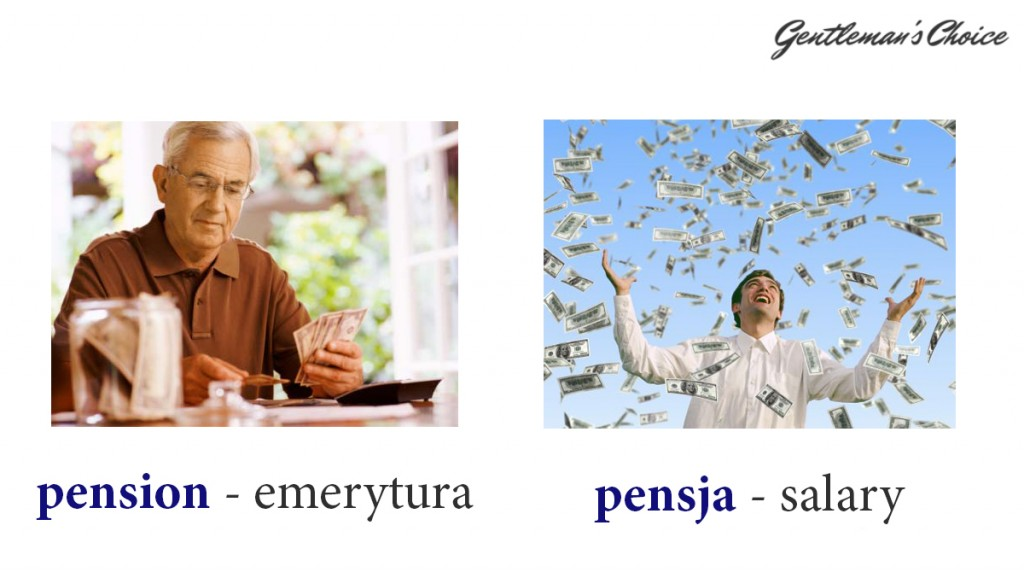 pension = emerytura, pensja = salary